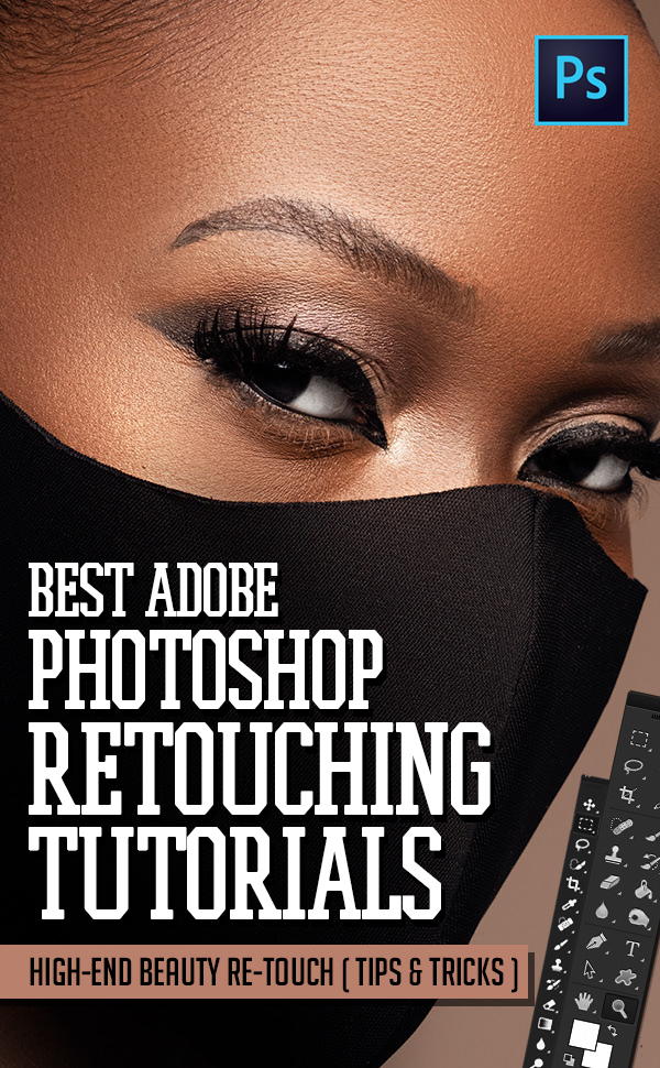 25 Best Photo Retouching Photoshop Tutorials