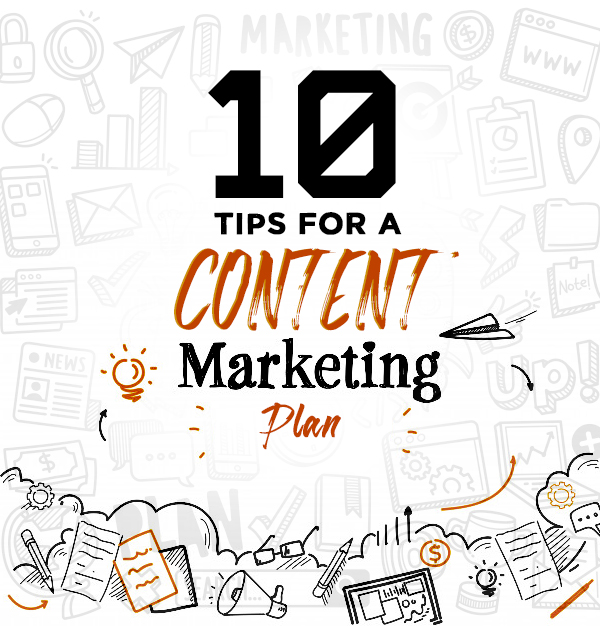 10 Tips for a Content Marketing Plan to Expand Your Business