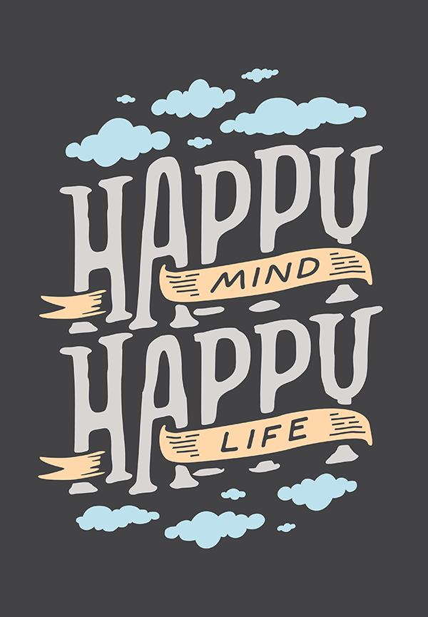 Happy Mind Happy Life - Hand Lettering Quote