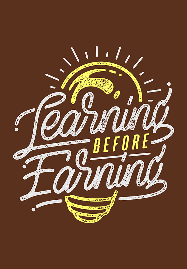 Learning Before Earning - Hand Lettering Quote