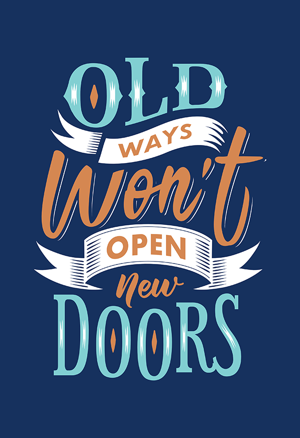 Old Ways Won't Open New Doors - Hand Lettering Quote