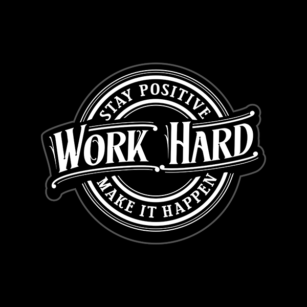 Stay Positive Work Hard