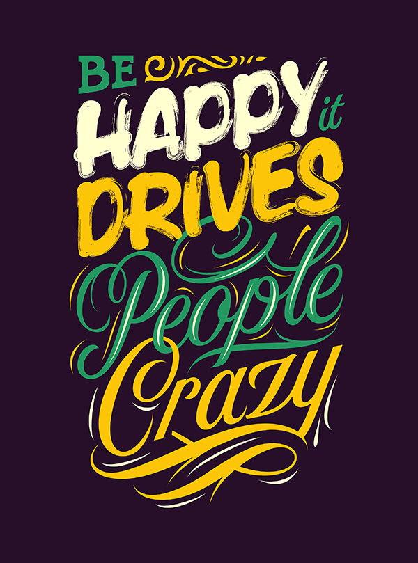 Be Happy Drives People Crazy