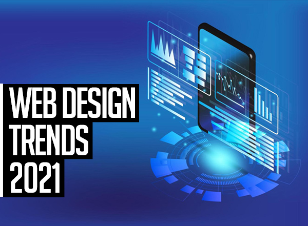 5 Web Design Trends That You Should Implement Now to Face 2021