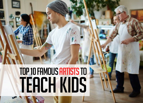 Top 10 Famous Artists to Teach Kids