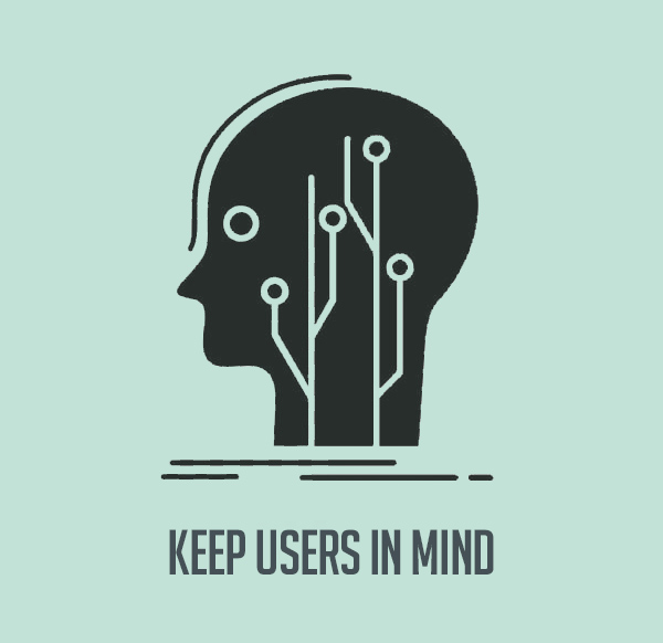 Keep Users in Mind