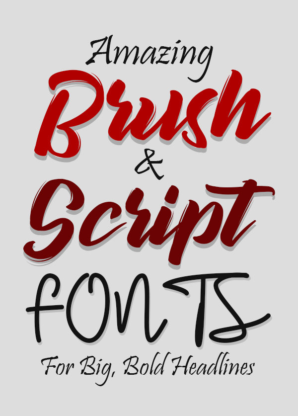 20 Amazing Brush Fonts and Script Fonts for Headlines